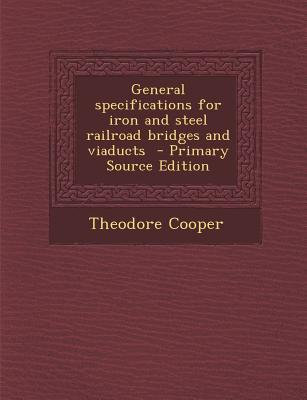 General Specifications for Iron and Steel Railroad Bridges and Viaducts