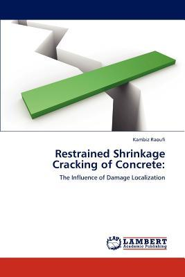 Restrained Shrinkage Cracking of Concrete