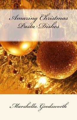 Amazing Christmas Pasta Dishes