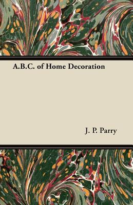 A.B.C. of Home Decoration