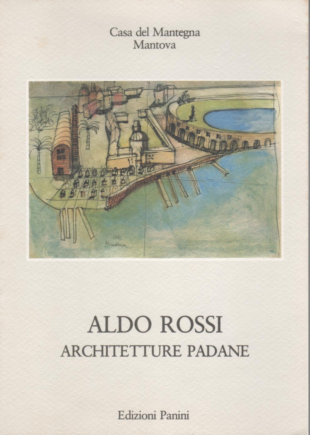Aldo Rossi, architetture padane