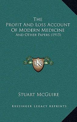 The Profit and Loss Account of Modern Medicine