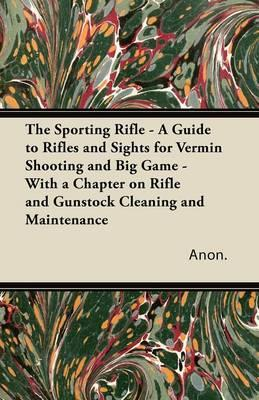 The Sporting Rifle -...