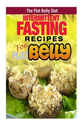 Intermittent Fasting Recipes for a Flat Belly
