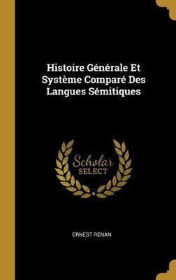 Histoire Generale Et Systeme Compare Des Langues Semitiques