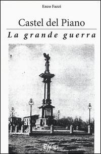 Castel del Piano. La grande guerra