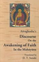 Aśvaghosa's Discourse on the Awakening of Faith in the Mahāyāna