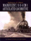 Baltimore and Ohio's Magnificent 2-8-8-4 Em-1 Articulated Locomotive