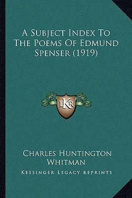 A Subject Index to the Poems of Edmund Spenser (1919)