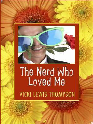 The Nerd Who Loved Me