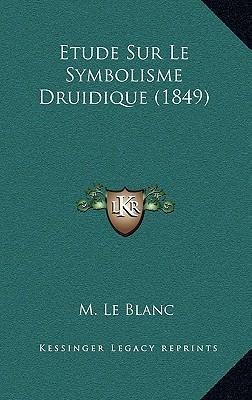 Etude Sur Le Symbolisme Druidique (1849)