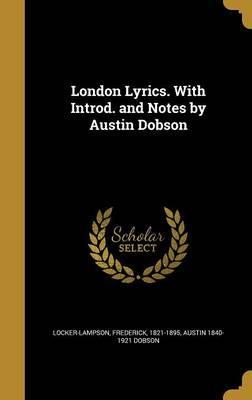 LONDON LYRICS W/INTROD & NOTES