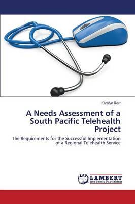 A Needs Assessment of a South Pacific Telehealth Project