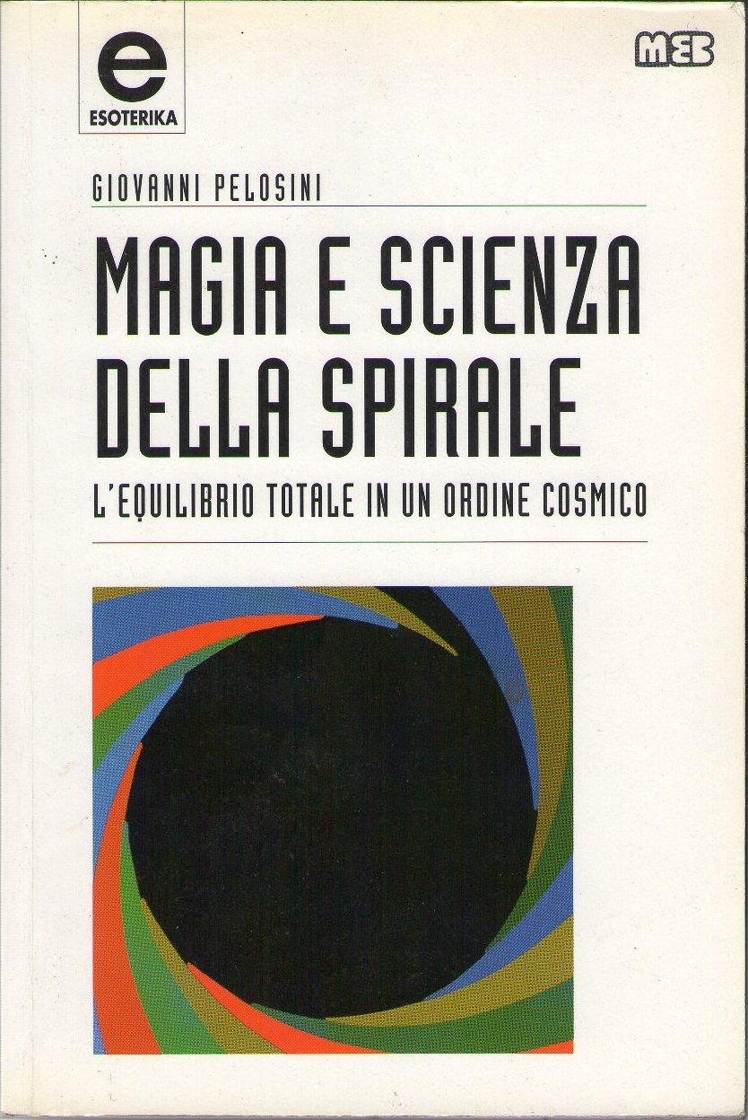 Magia e scienza della spirale