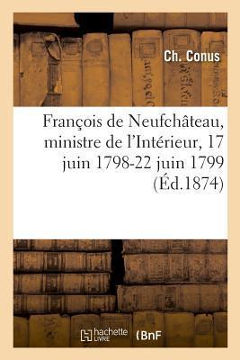 François de Neufchateau, Ministre de l'Interieur, 17 Juin 1798-22 Juin 1799