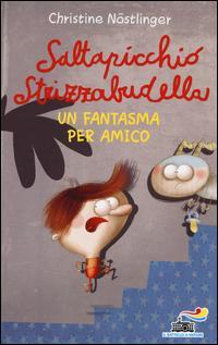 Saltapicchio Strizzabudella, un fantasma per amico