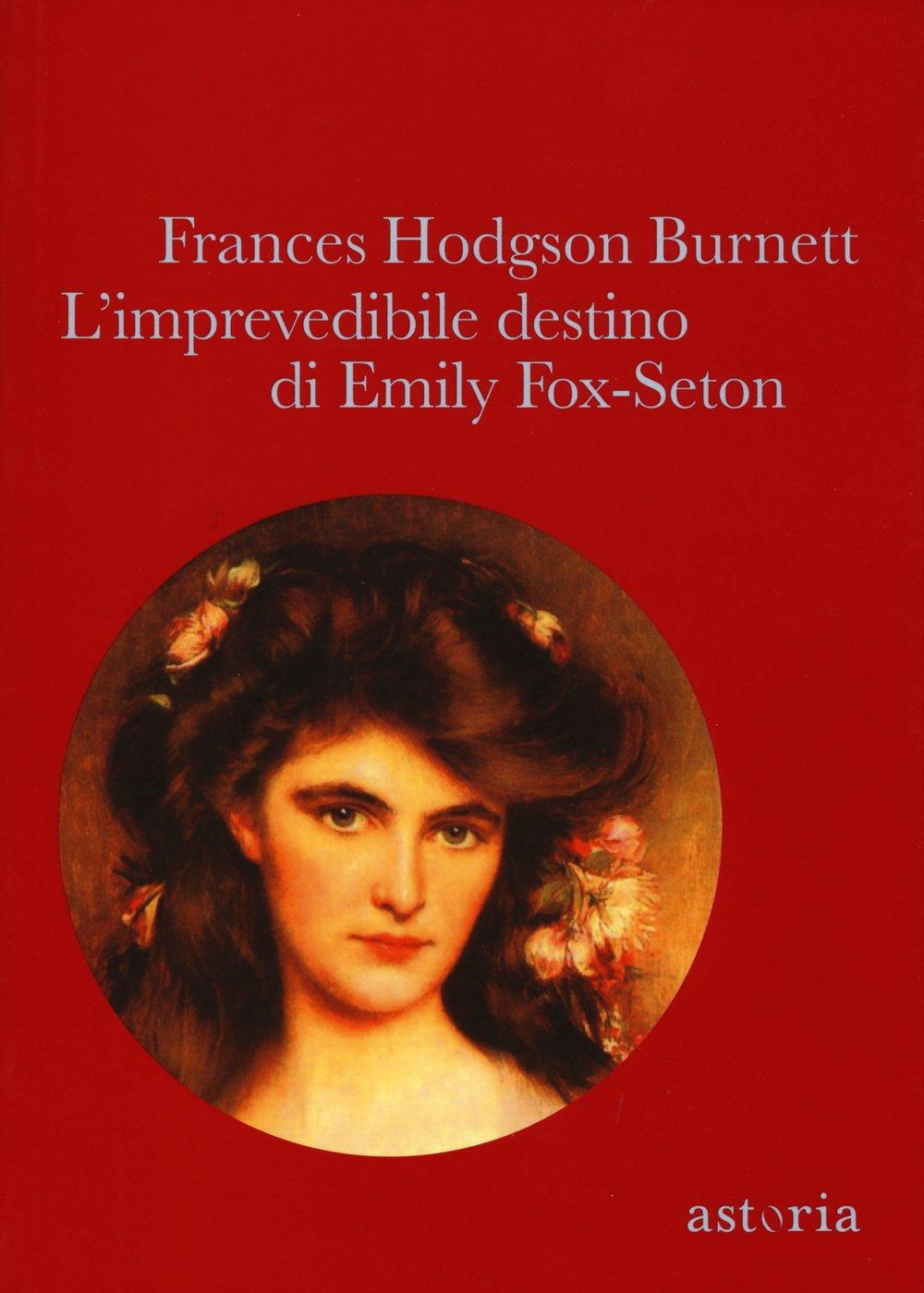 L'imprevedibile destino di Emily Fox-Seton