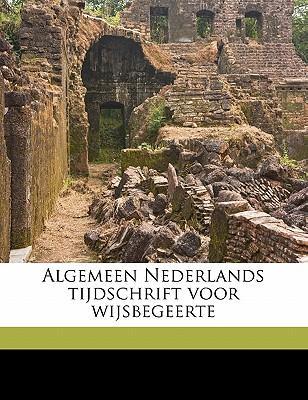 Algemeen Nederlands Tijdschrift Voor Wijsbegeert, Volume 1
