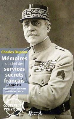 Memoires du chef des services secrets de La Grande Guerre