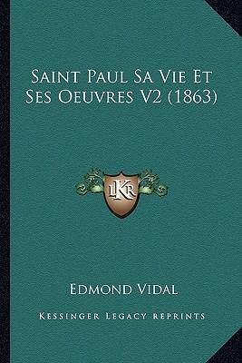 Saint Paul Sa Vie Et Ses Oeuvres V2 (1863)