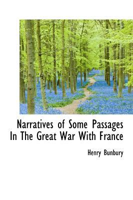 Narratives of Some Passages in the Great War with France
