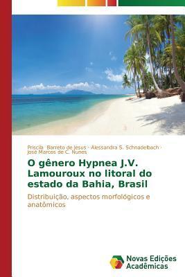 O gênero Hypnea J.V. Lamouroux no litoral do estado da Bahia, Brasil