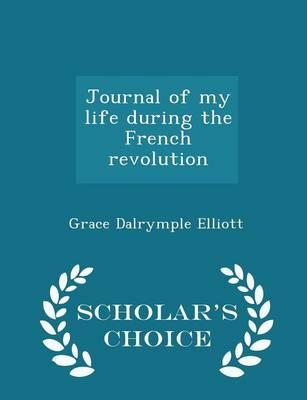 Journal of My Life During the French Revolution - Scholar's Choice Edition