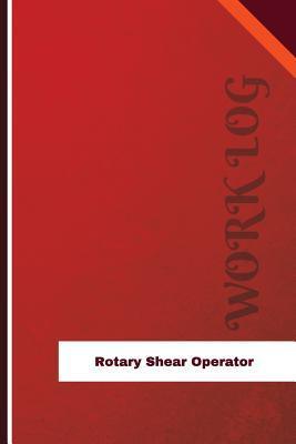 Rotary Shear Operator Work Log