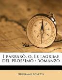 I Barbarņ, O, Le Lagrime Del Prossimo
