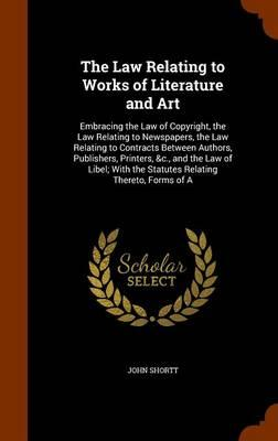 The Law Relating to Works of Literature and Art
