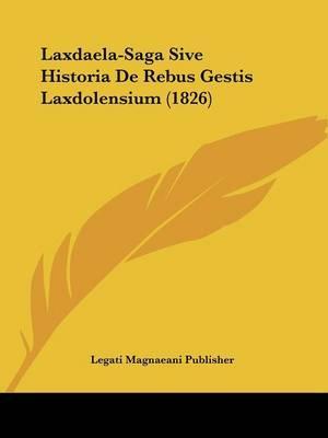 Laxdaela-Saga Sive Historia de Rebus Gestis Laxdolensium (1826)