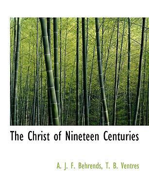 The Christ of Nineteen Centuries