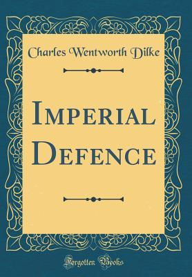 Imperial Defence (Classic Reprint)