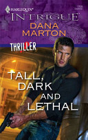 Tall, Dark And Lethal