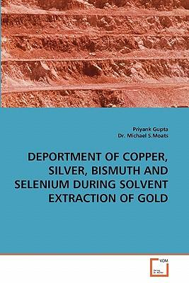DEPORTMENT OF COPPER, SILVER, BISMUTH AND SELENIUM DURING SOLVENT EXTRACTION OF GOLD
