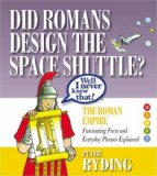 Well I Never Knew That! Did Romans Design the Space Shuttle?