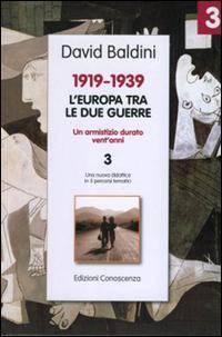 1919-1939. L'Europa tra le due guerre. Un armistizio durato vent'anni