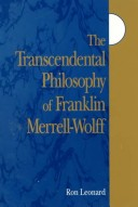 The Transcendental Philosophy of Franklin Merrell-Wolff