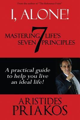 I, Alone! Mastering Life's Seven Principles