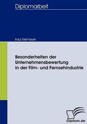 Besonderheiten Der Unternehmensbewertung in Der Film- Und Fernsehindustrie
