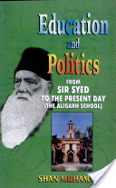 Education and Politics from Sir Syed to the Present Day