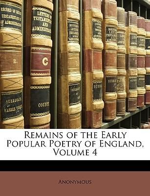 Remains of the Early Popular Poetry of England, Volume 4