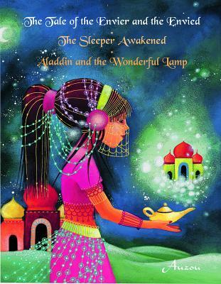 The Tale of the Envier and the Envied; the Sleeper Awakened; Aladdin and the Wonderful Lamp