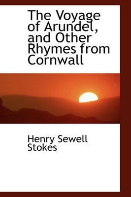 The Voyage of Arundel, and Other Rhymes from Cornwall