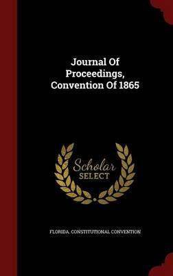 Journal of Proceedings, Convention of 1865