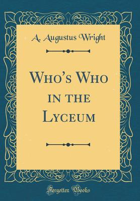 Who's Who in the Lyceum (Classic Reprint)
