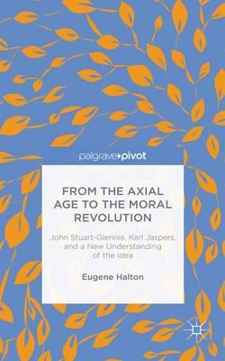 From the Axial Age to the Moral Revolution