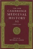 The New Cambridge Medieval History, Vol. 6