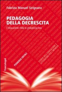 Pedagogia della decrescita. L'educazione sfida la globalizzazione