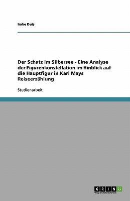 Der Schatz im Silbersee - Eine Analyse der Figurenkonstellation im Hinblick auf die Hauptfigur in Karl Mays Reiseerzählung